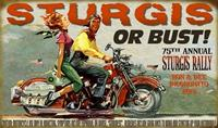 "01 ""Sturgis or Bust Special 75th Anniversary Antique Metal Sign"""